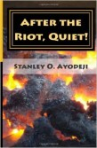 Stanley O. Ayodeji - After The Riot, Quiet!