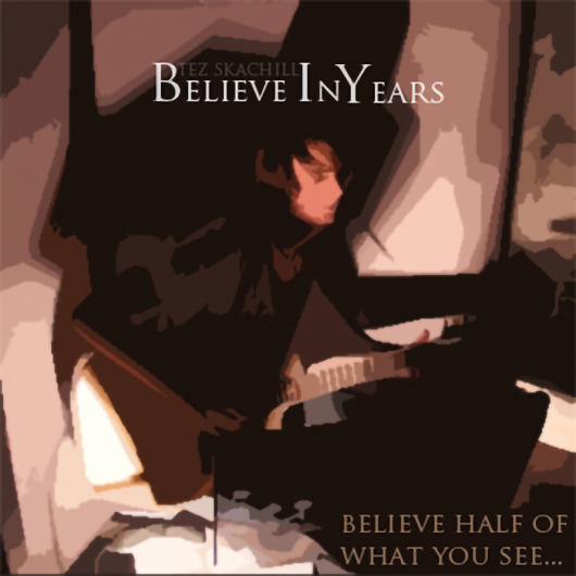 Tez Skachill Debut Album Believe Half Of What You See... Cover 2011