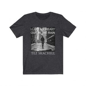 Tez Skachill - I Left My Heart Out In The Rain - Unisex Tee T-shirt Charcoal