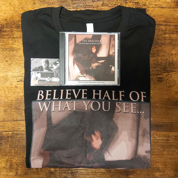 Tez Skachill - Believe Half Of What You See... 10th Anniversary Album Edition Signed CD, Poster + T-Shirt