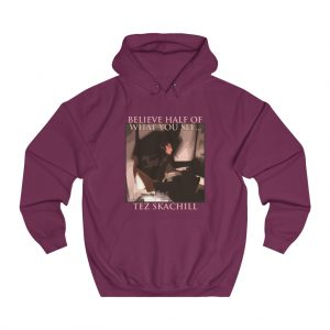 Tez Skachill - Believe Half Of What You See album hoodie burgundy