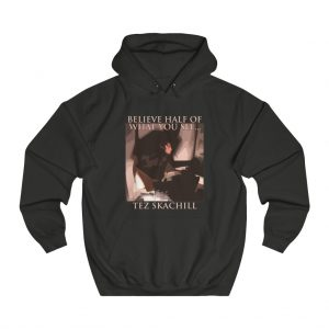 Tez Skachill - Believe Half Of What You See album hoodie black