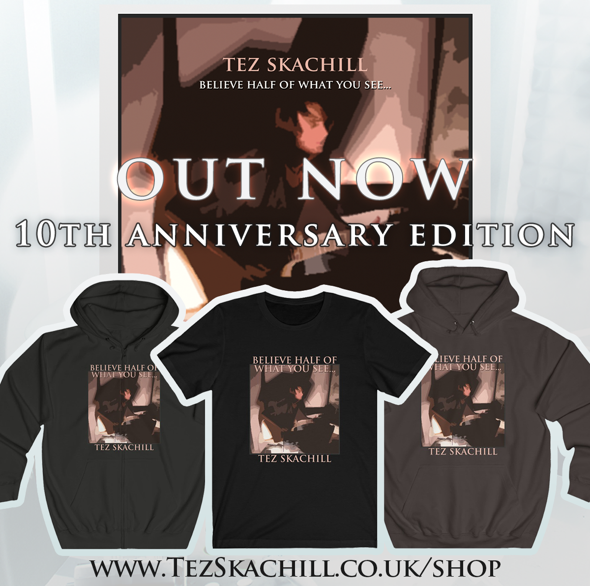 Tez Skachill - Believe Half Of What You See... 10th Anniversary Album Edition CD Out Now from website store